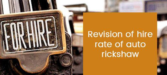 Revision of hire rate of auto rickshaw